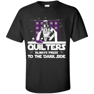 quilters press to the dark side